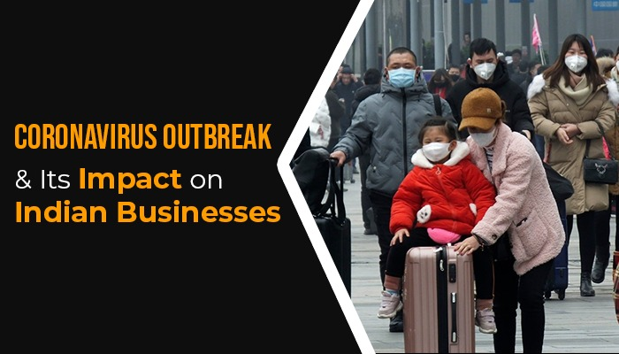 Coronavirus Outbreak and Its Impact on Indian Businesses